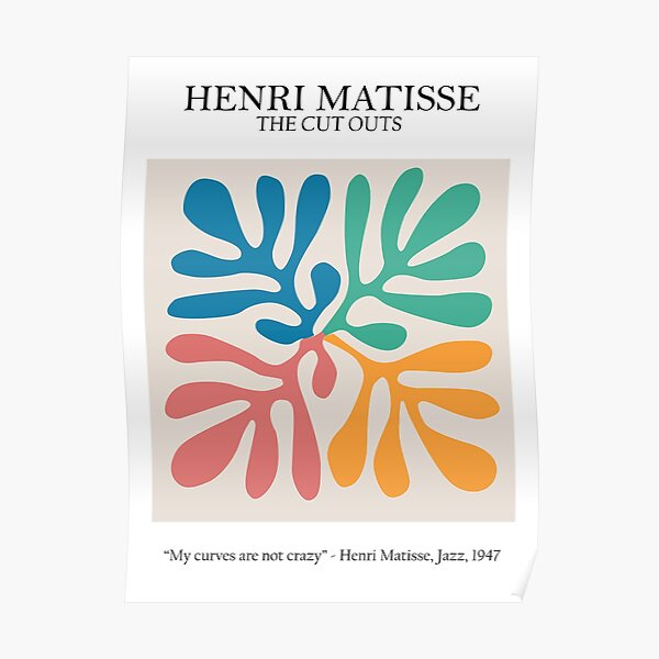 Henri Matisse - The Cutouts - My Curves Are Not Crazy Poster