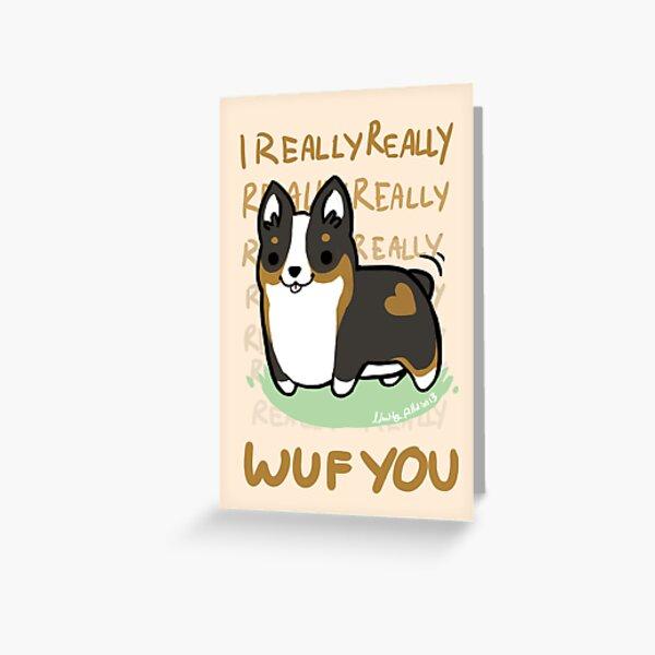 TRI Corgi Valentine -I REALLY WUF YOU- Greeting Card