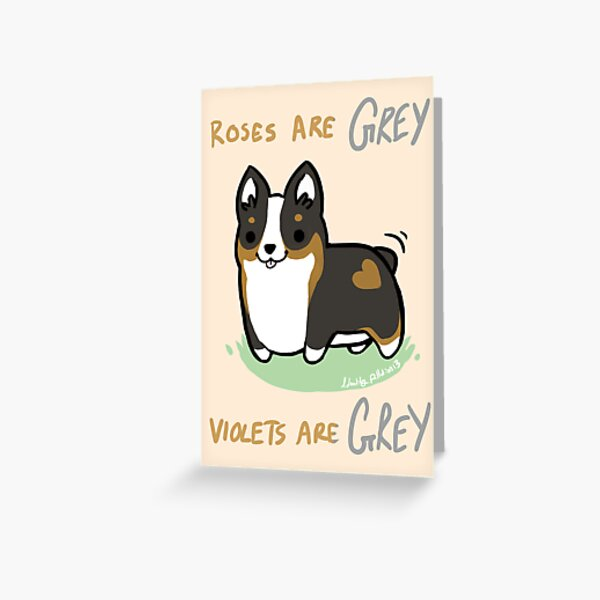 TRI Corgi Valentine -Roses are GREY- Greeting Card