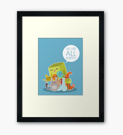 We Are All Happy Framed Print