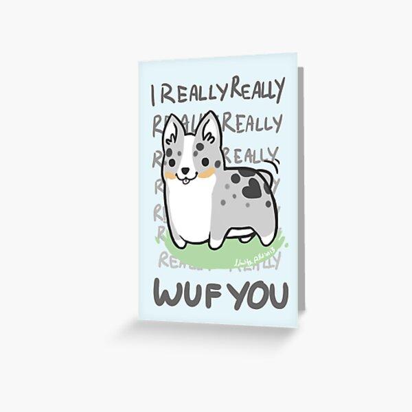 CARDIGAN Corgi Valentine -I REALLY WUF YOU- Greeting Card