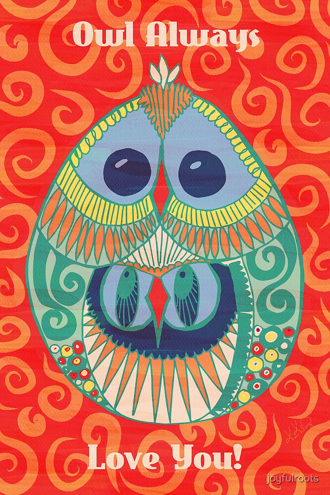 Owl Always Love You! by joyfulroots