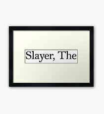 Slayer, The (Black) Framed Print
