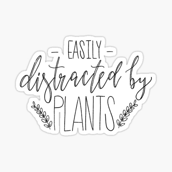 Easily distracted by plants sticker Sticker