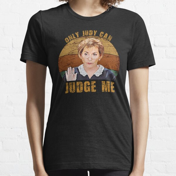Only Judy Can Judge Me Funny Retro Essential T-Shirt