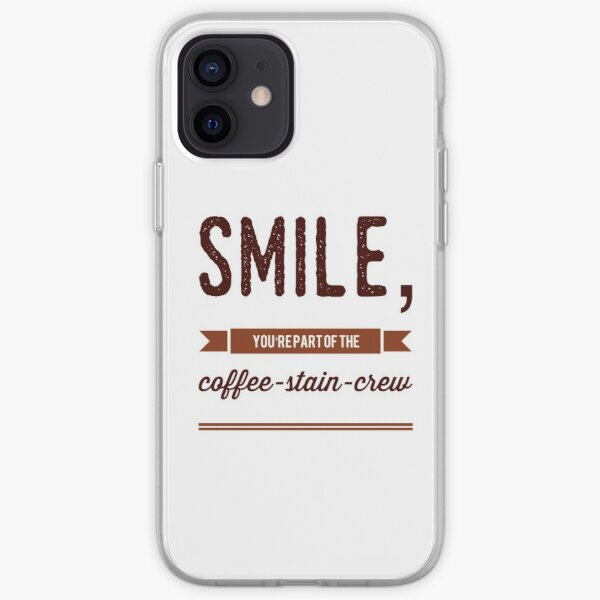 Smile, You're Part Of The Coffee-Stain-Crew iPhone Soft Case
