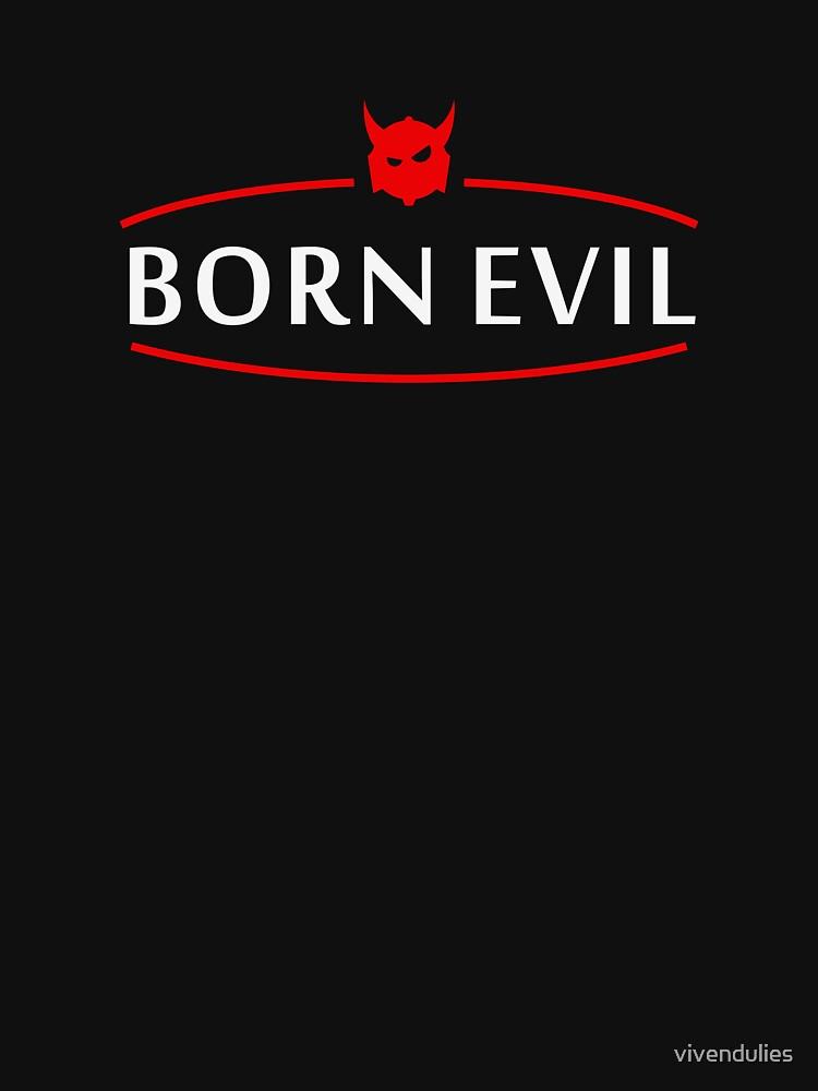 Born Evil VRS2 by vivendulies