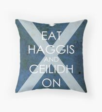 Burns Night - Eat Haggis and Ceildh On Throw Pillow