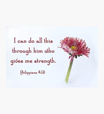 Philippians 4:13 Photographic Print