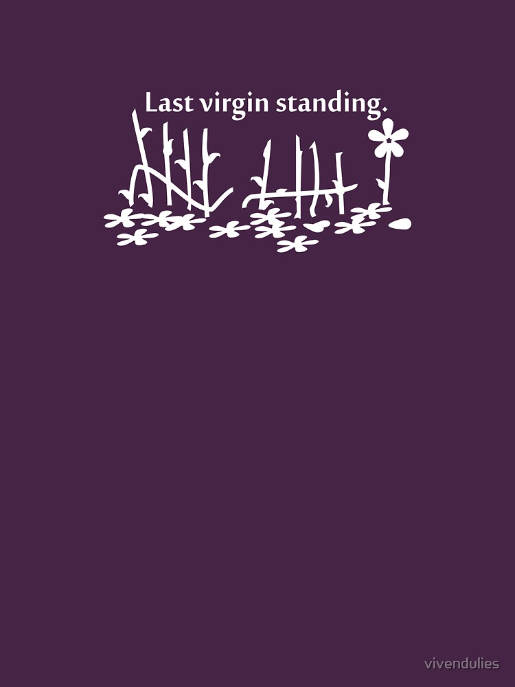 Last virgin standing (white) VRS2 by vivendulies