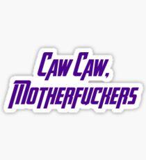 Caw Caw, Motherfuckers Sticker