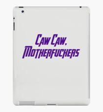 Caw Caw, Motherfuckers iPad Case/Skin