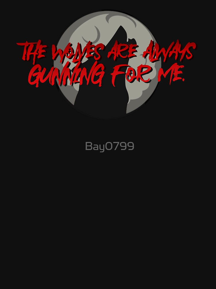Wolves Are Always Gunning For Me - Emma Blackery Design by Bay0799