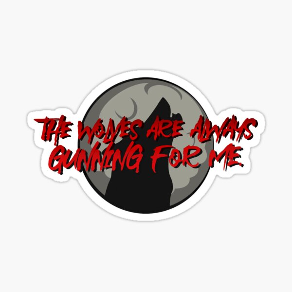 Wolves Are Always Gunning For Me - Emma Blackery Design Sticker