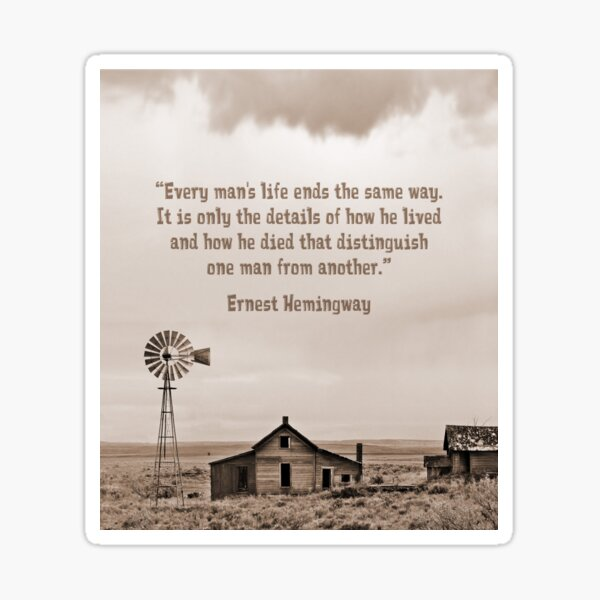 Abandoned Homestead with Hemingway Quote Sticker