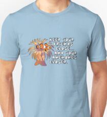 Keep your friends close, and your anemones closer Unisex T-Shirt
