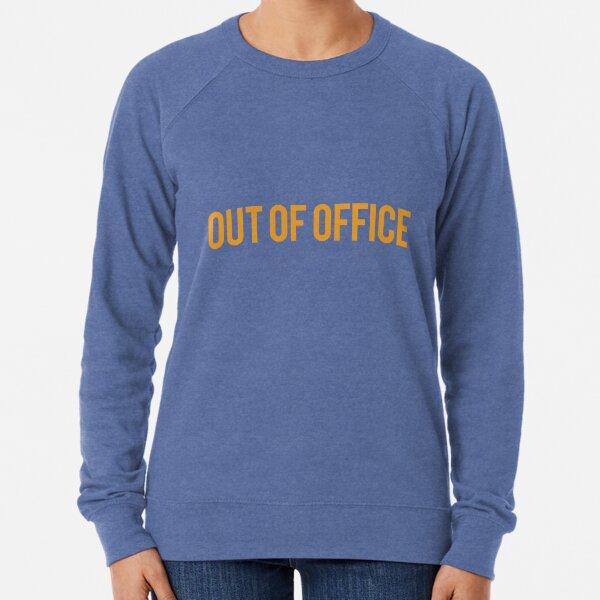 Out Of Office Slogan Lightweight Sweatshirt