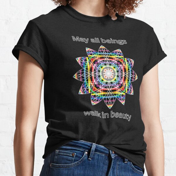 May All Beings Walk in Beauty (Version 3) Classic T-Shirt