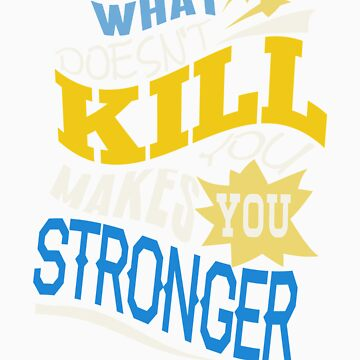 Stronger- KELLY CLARKSON Lyric Shirt *BLUE/YELLOW* by ImEmmaR