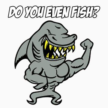 Do you even fish?  by fishingsa
