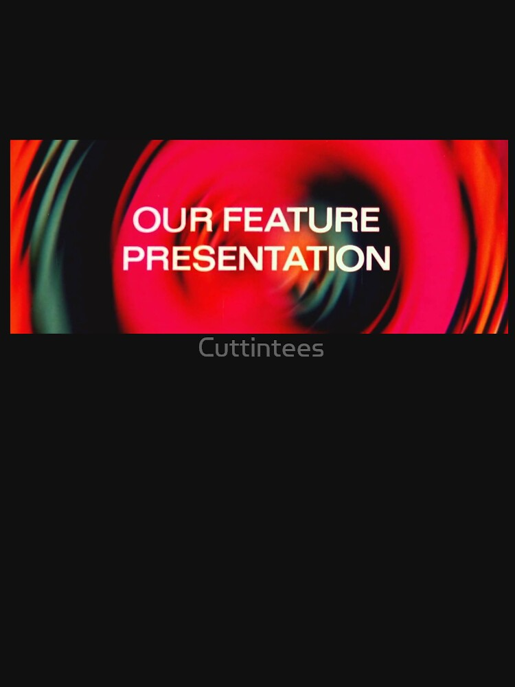 Our Feature Presentation by Cuttintees