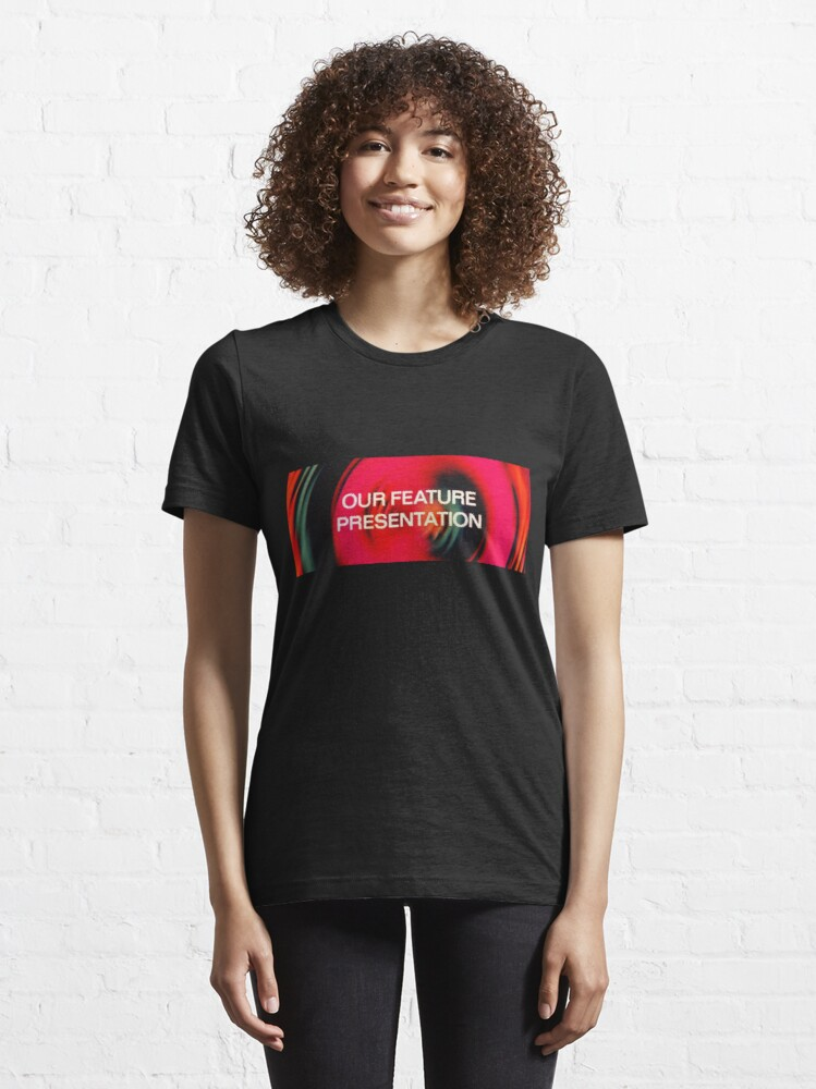 Alternate view of Our Feature Presentation Essential T-Shirt