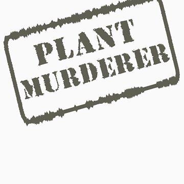 Plant Murderer by veganese
