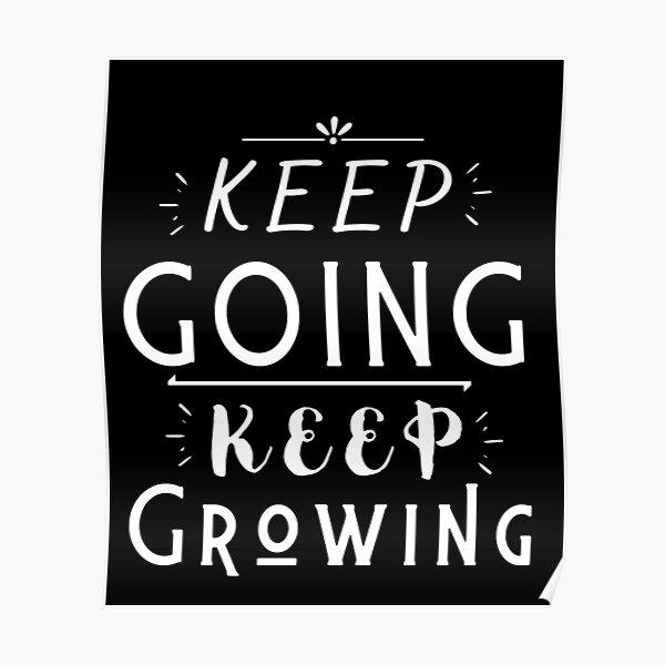 Keep Going Keep Growing Poster