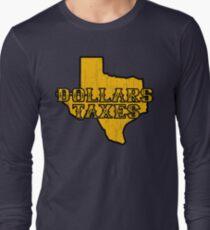 Dollars, Taxes Long Sleeve T-Shirt