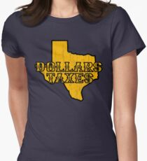 Dollars, Taxes Women's Fitted T-Shirt