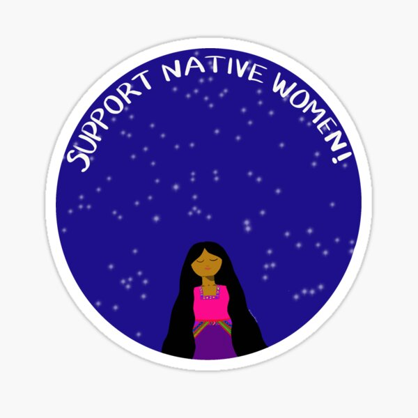 SUPPORT NATIVE WOMEN! Sticker