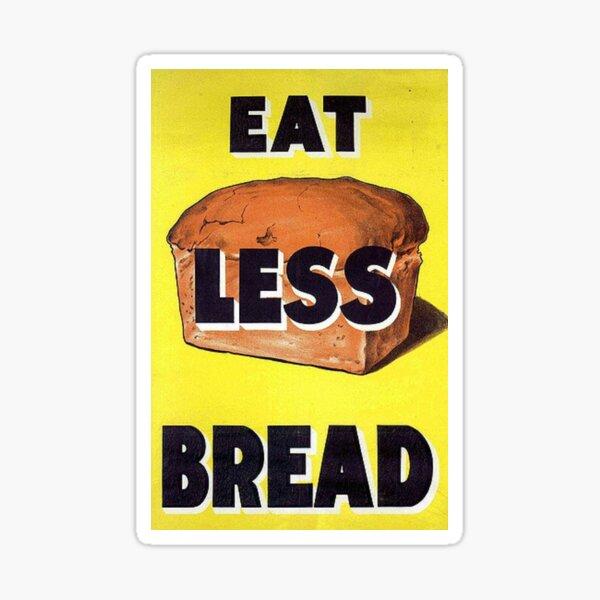 Eat Less Bread Sticker