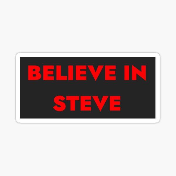 Believe in Steve Sticker