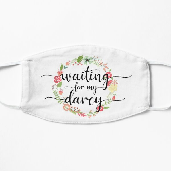 Waiting for My Mr. Darcy - Pride & Prejudice Jane Austen Mask