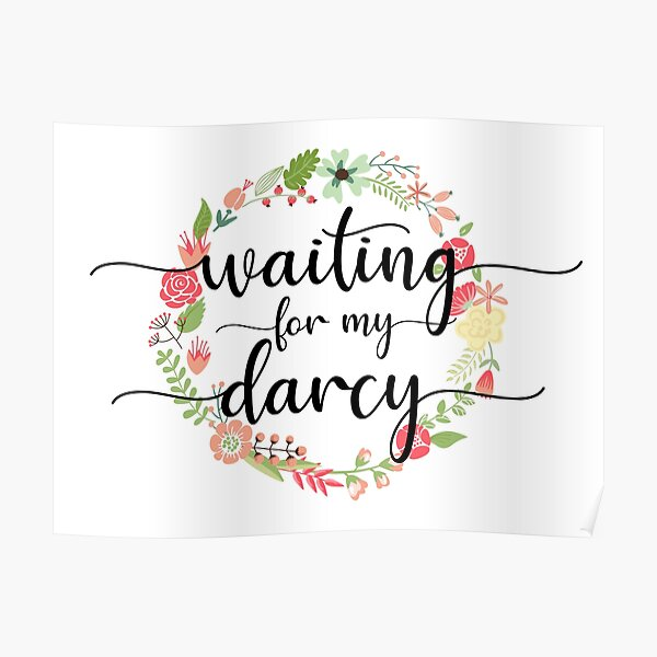 Waiting for My Mr. Darcy - Pride & Prejudice Jane Austen Poster