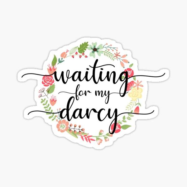 Waiting for My Mr. Darcy - Pride & Prejudice Jane Austen Sticker