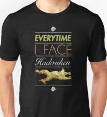 Everytime I face a Hadouken T-Shirt