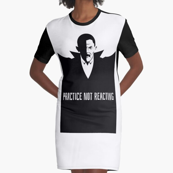 PRACTICE NOT REACTING Graphic T-Shirt Dress