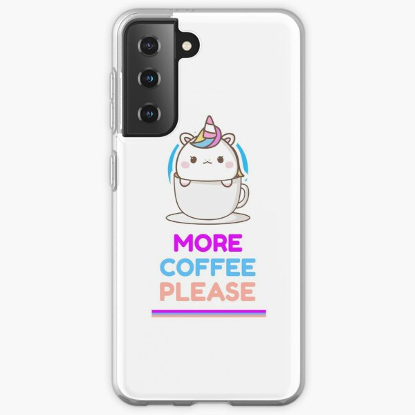 More Coffee Please Samsung Galaxy Soft Case