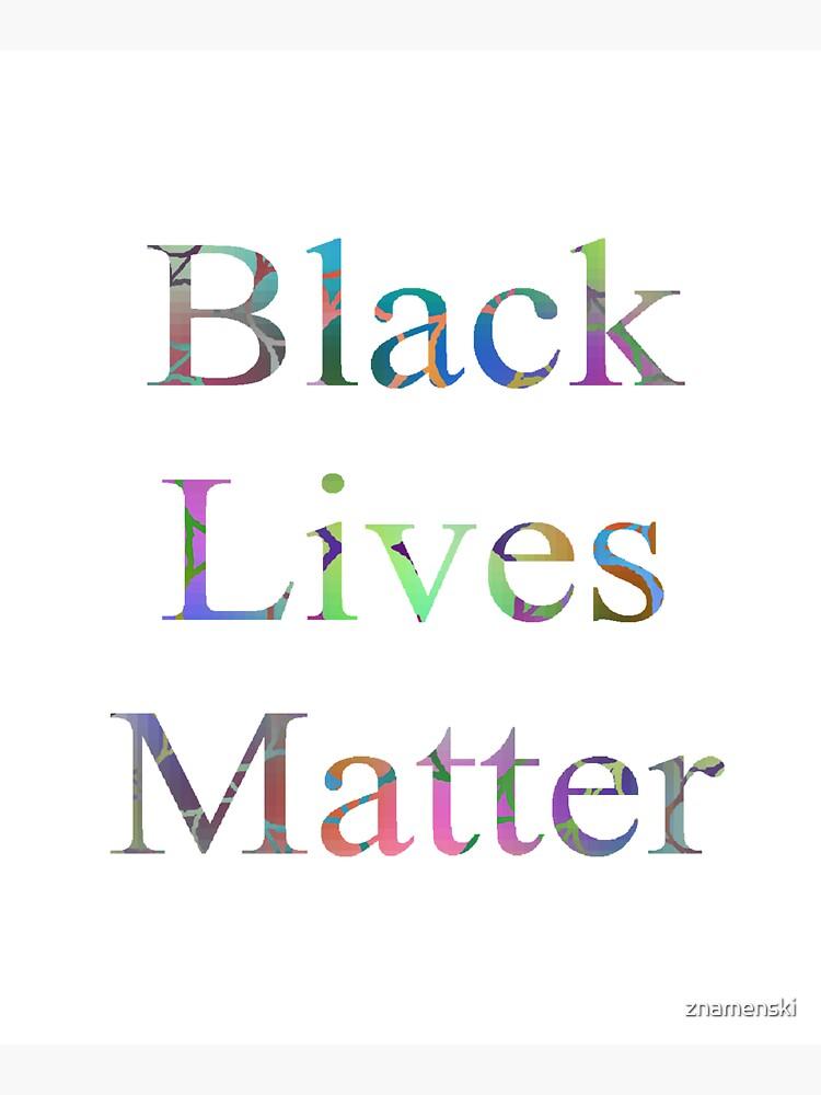 Black Lives Matter by znamenski