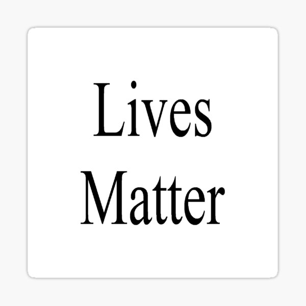 Lives Matter Sticker