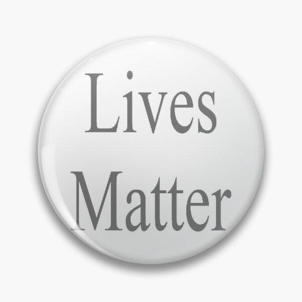 Lives Matter Pin