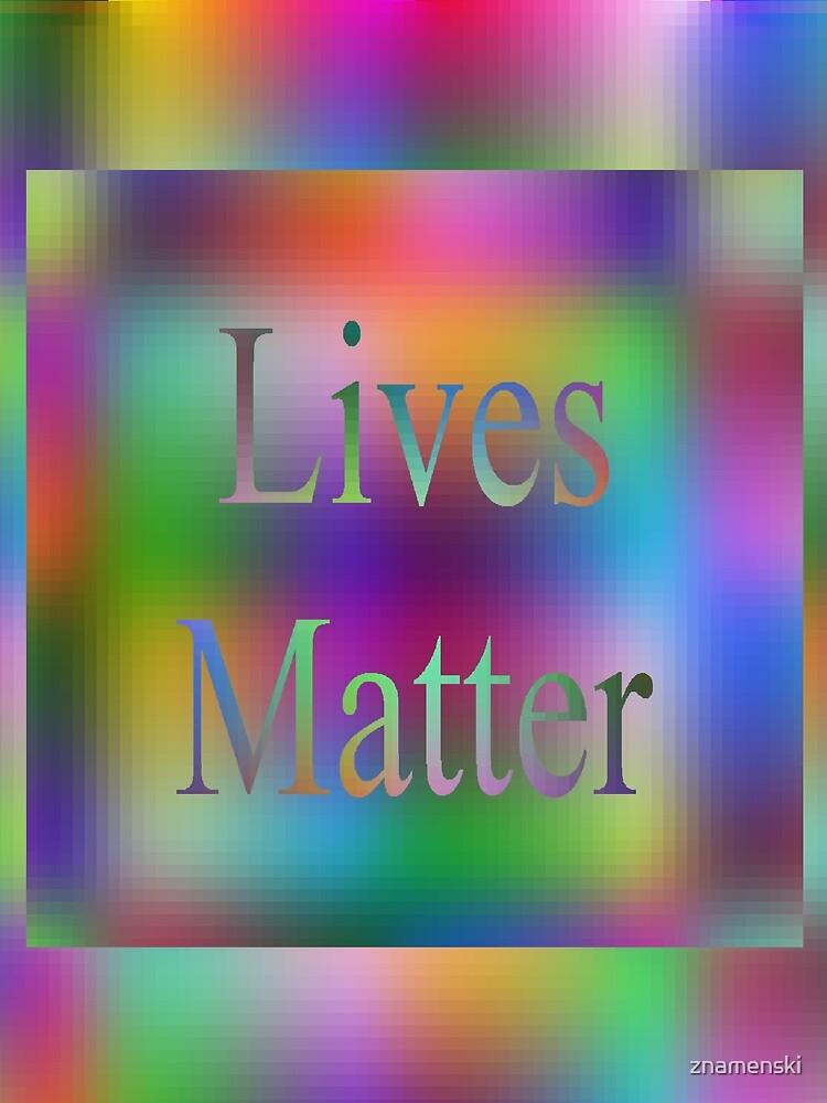 Lives Matter by znamenski