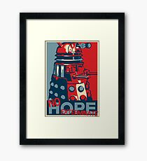 Hope - No Hope..Exterminate Framed Print