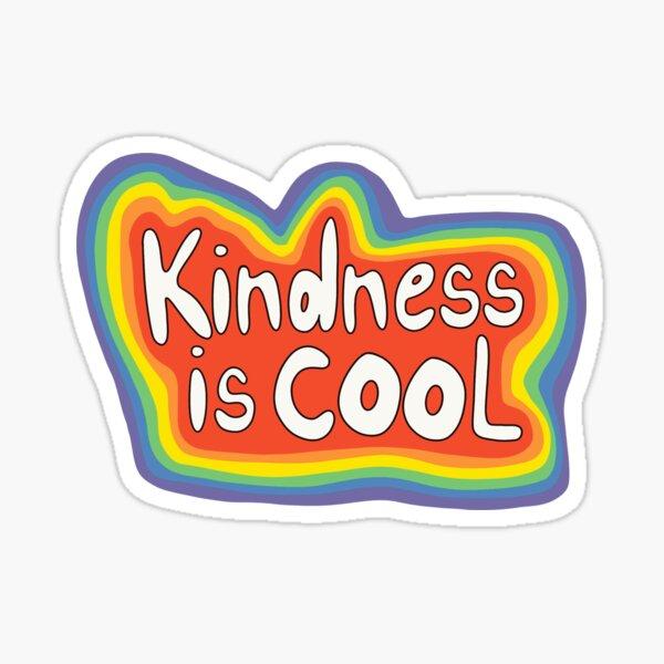 Kindness is cool rainbow Sticker