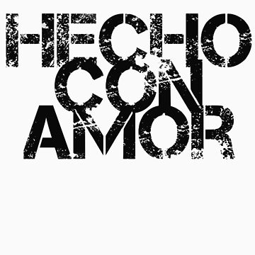 Hecho con Amor by theDangerz