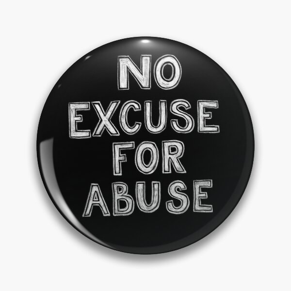 No Excuse For Abuse Pin