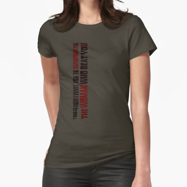 The woman who beat you Fitted T-Shirt