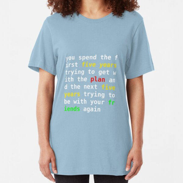 Where Are Your Friends Tonight? Slim Fit T-Shirt