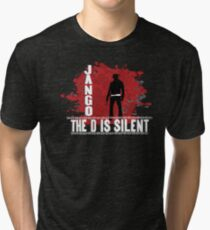 Jango the d is silent Tri-blend T-Shirt